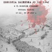 """Wystawa """"Zbrodnia Zgierska 20 III 1942"""""""