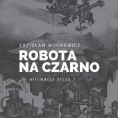 """Wystawa """"Robota na czarno"""""""