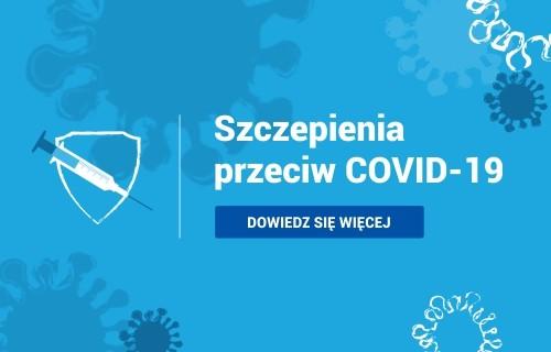Przejdź do podstrony Szczepienia przeciw COVID-19